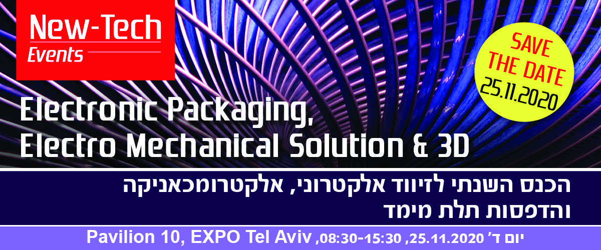 The annual Electronic Packaging, Electro–Mechanical Solutions & 3D Printing