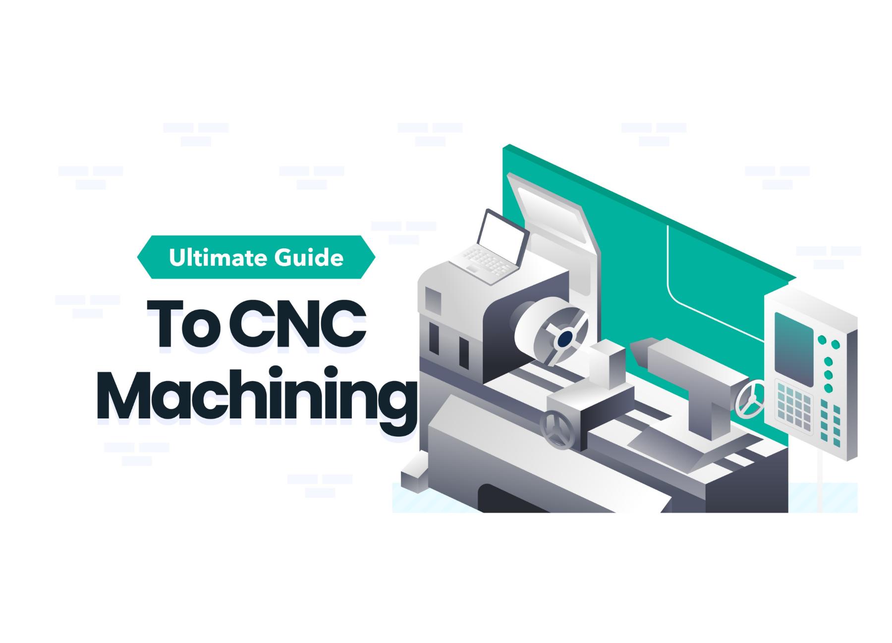 CNC machining guide